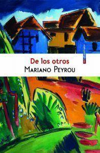 'De los otros', Mariano Peyrou. Ed. Sexto Piso, 2016