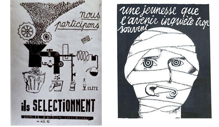 Atelier populaire Marseille (1968), «Nous participons, ils selectionnent» (Nosotros participamos, ellos seleccionan) [serigrafía]; Atelier de l'Ecole Nationale des Beaux-Arts Atelier populaire (1968), «Une jeunesse que l'avenir inquiète trop souvent» (Una juventud a la que el futuro inquieta demasiado a menudo) [serigrafía]