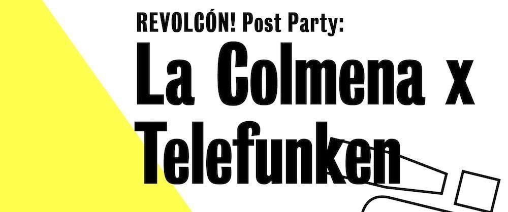 Revolcón! Post Party: La Colmena x Telefunken